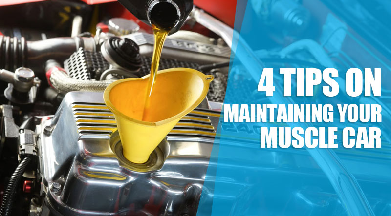 4 tips on maintaining your muscle car